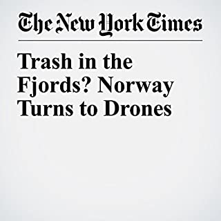 Trash in the Fjords? Norway Turns to Drones audiobook cover art