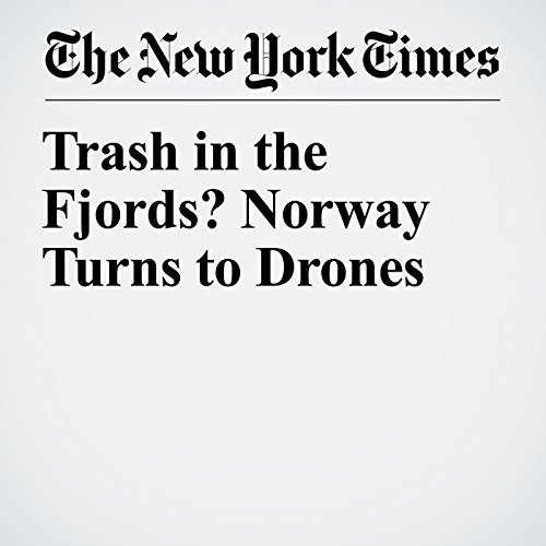 Trash in the Fjords? Norway Turns to Drones copertina