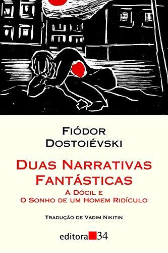 Duas narrativas fantásticas: A Dócil e O Sonho de um Homem Ridículo