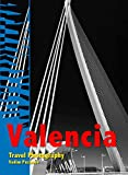 Valencia: Travel Photography (English Edition)