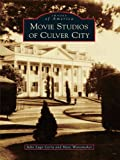 Movie Studios of Culver City (Images of America) (English Edition)