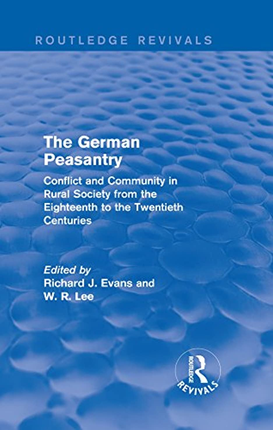 意欲発生指令The German Peasantry (Routledge Revivals): Conflict and Community in Rural Society from the Eighteenth to the Twentieth Centuries (English Edition)