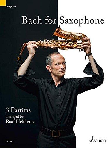 Bach for Saxophone: 3 Partitas. BWV 1002, BWV 1004, BWV 1006. Sopran- oder Alt-Saxophon solo.
