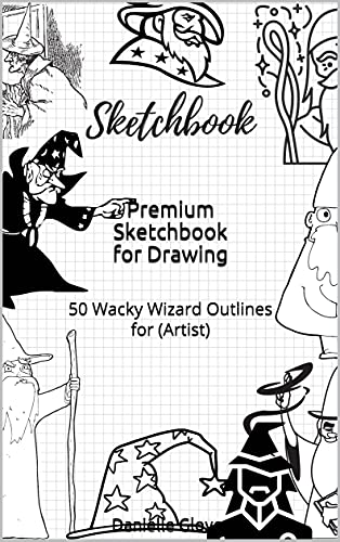 Premium Sketchbook for Drawing: 50 Wacky Wizard Outlines for (Artist) (English Edition)