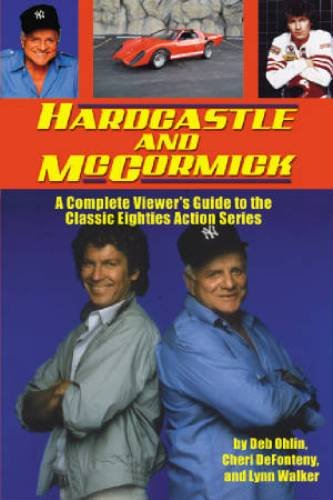 Hardcastle and McCormick: A Complete Viewer's Guide to the Classic Eighties Action Series