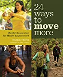 24 Ways to Move More: Monthly Inspiration for Health and Movement (English Edition)