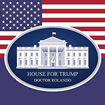 House for Trump
