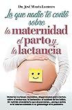 Lo que nadie te contó sobre la maternidad, el parto y la lactancia (Sociedad actual)