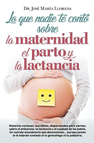 Lo que nadie te conto sobre la maternidad, el parto y la lactancia (Sociedad actual)