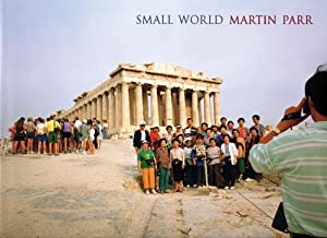 Small World by Martin Parr (2007-09-03)