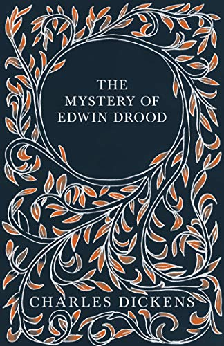 The Mystery of Edwin Drood: With Appreciations and Criticisms By G. K. Chesterton (English Edition)