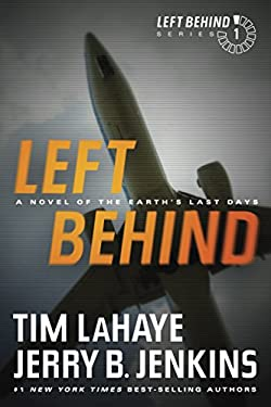 Left Behind: A Novel of the Earth's Last Days: A Novel of the Earth's Last Days (Left Behind Series Book 1) The Apocalyptic Christian Fiction Thriller and Suspense Series About the End Times