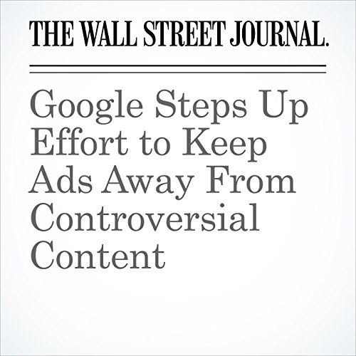 Google Steps Up Effort to Keep Ads Away From Controversial Content copertina