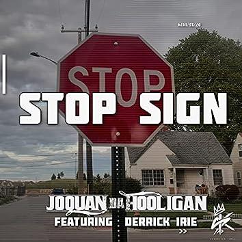 Stop Sign (feat. Joquan Da Hooligan & Derrick Irie)