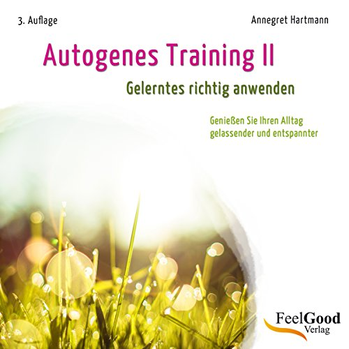 Autogenes Training 2. Gelerntes richtig anwenden audiobook cover art