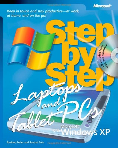 Laptops and Tablet PCs with Microsoft® Windows® XP Step by Step: Keep in Touch and Stay Productive--At Work, At Home, and On the Go! (Step By Step (Microsoft))