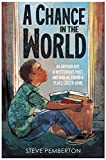 A Chance in the World (Young Readers Edition): An Orphan Boy, a Mysterious Past, and How He Found a Place Called Home
