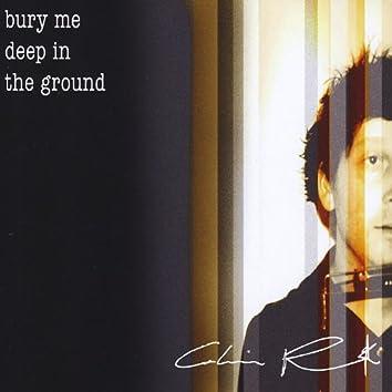 Bury Me Deep in the Ground