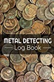 Metal Detecting Log Book: Keep Track of your Metal Detecting Statistics & Improve your Skills | Gift for Metal Detectorist and Coin Whisperer