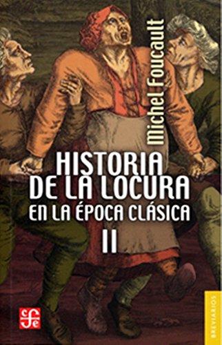 Historia de la locura en la época clásica, II (Breviarios) (Spanish Edition)