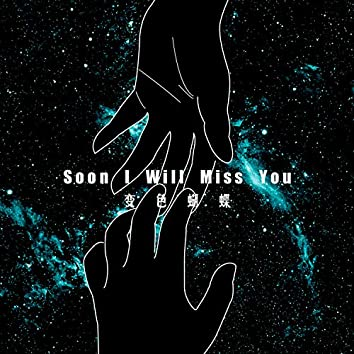 Soon I Will Miss You (feat. JCL)