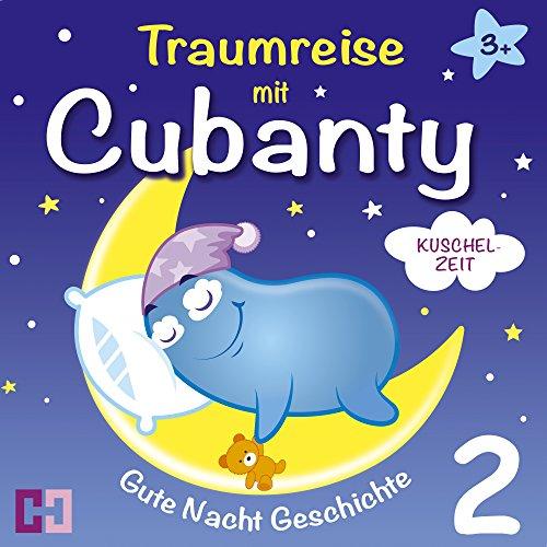 Kuschelzeit (Traumreise mit Cubanty 2): Gute Nacht Geschichte Titelbild