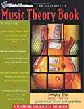 The Guitarist's Music Theory Book: The Most Useful Guitar Music Theory Book