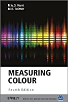 Measuring Colour (The Wiley-IS&T Series in Imaging Science and Technology)