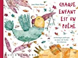 Chaque enfant est un poème - Anthologie poétique au pays de toutes les enfances