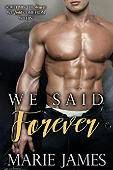 We Said Forever by [Marie James, T E Black, Monica Black]