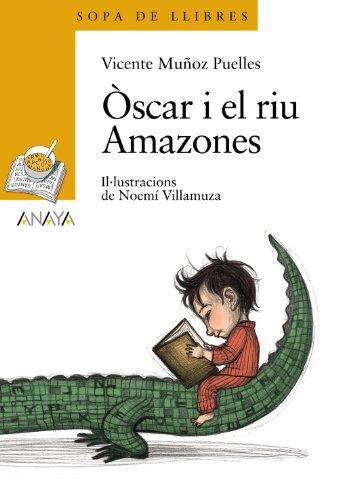 Òscar i el riu Amazones (LITERATURA INFANTIL (6-11 años) - Sopa de LIbros (C. Valenciana))