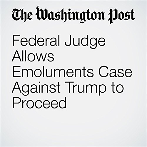 Federal Judge Allows Emoluments Case Against Trump to Proceed copertina