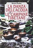 La danza dell'acqua e le campane tibetane...