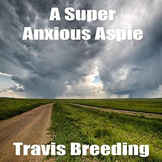 A Super Anxious Aspie audiobook cover art
