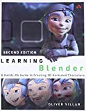 Learning Blender: A Hands-On Guide to Creating 3D Animated Characters (Addison-Wesley Learning) - Oliver Villar