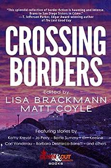 Crossing Borders by [Lisa Brackmann, Kathy Krevat, Jo Perry, Barrie Summy, Kim Keeline, Carl Vonderau, Barbara DeMarco-Barrett, Matt Coyle]