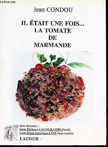 IL ETAIT UNE FOIS ... LA TOMATE DE MARMANDE