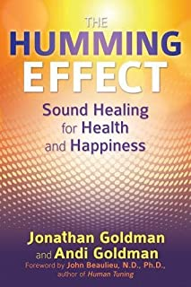 The Humming Effect: Sound Healing for Health and Happiness