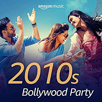 2010s Bollywood Party
