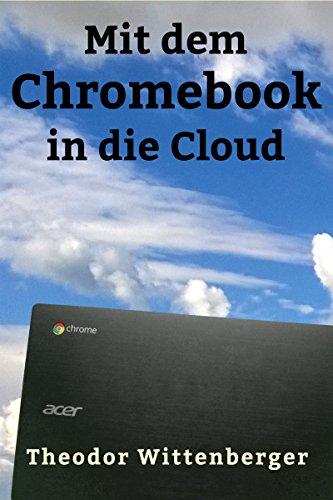 Mit dem Chromebook in die Cloud: ChromeOS und CloudReady im Alltag