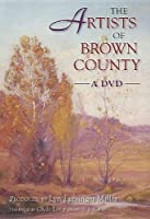 The Artists of Brown County [DVD]