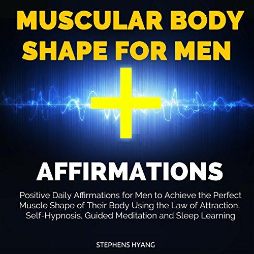 Muscular Body Shape for Men Affirmations audiobook cover art