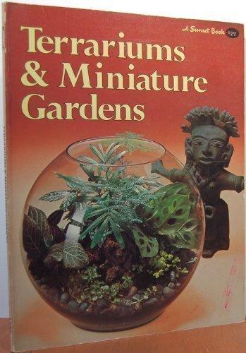 Terrariums & miniature gardens, (A Sunset book)