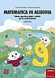 Matematica in allegria. Schede operative, giochi e attività per la scuola primaria. Per la 3ª classe elementare