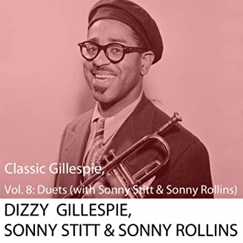 Classic Gillespie, Vol. 8: Duets (with Sonny Stitt & Sonny Rollins)