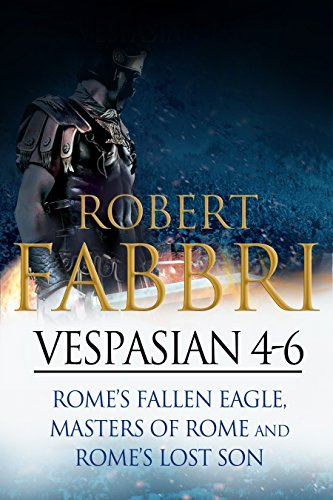 Vespasian 4-6: Perfect for fans of Simon Scarrow and Bernard Cornwell (Vespasian Bundle) (English Edition)