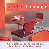 Cafe Lounge-Le Meilleur De La Musique des Bars Et...