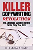 Killer Copywriting Revolution: Master The Art Of Writing Copy That Sells (Two Book Bundle)