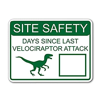 Ninja Pickle Site Safety - Days Since Last Velociraptor Attack 9 x 12 Inch White Street Sign with Dry Erase Area - Made in The USA with Adhesive Vinyl On High Grade Aluminum  Green
