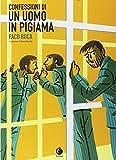 Confessioni di un uomo in pigiama. Nuova ediz. (Prospero's books. Extra)